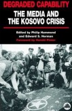 Degraded Capability: The Media & the Kosovo Crisis